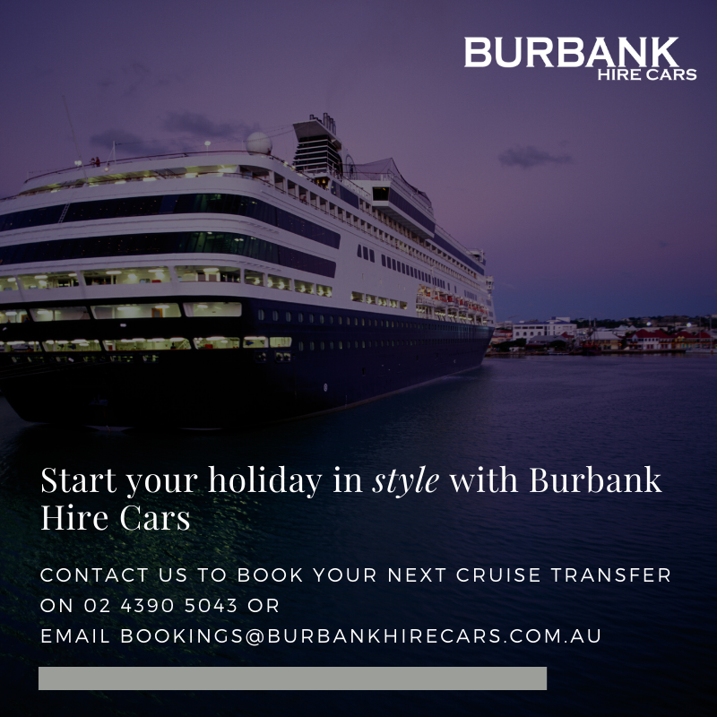 Need a cruise transfer from the Central Coast? Burbank Hire Cars